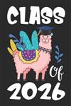Class of 2026: Llama First Day Of 6th Grade Notebook, Grow With Me Notebook- 6 x 9, 100 Page Blank Lined Paperback Journal/Notebook