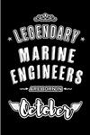 Legendary Marine Engineers are born in October: Blank Line Journal, Notebook or Diary is Perfect for the October Borns. Makes an Awesome Birthday Gift and an Alternative to B-day Present or a Card.