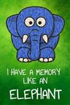 I have a memory like an elephant: Blank Lined Journal Notebook, 6 x 9
