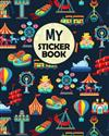 My Sticker Book: Amusement Blue Park Blank Sticker Collection Album To Put Stickers In, For Collecting, Drawing, Autographs, Sketchbook And Writing Notes - Gift for For Kids Boys Girls