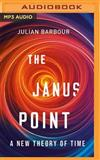 The Janus Point: A New Theory of Time