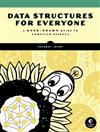 Data Structures For Everyone: A Hand-Drawn Guide to Computer Science