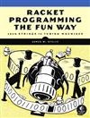 Racket Programming The Fun Way: From Strings to Turing Machines