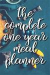 The Complete One Year Meal Planner: Meal Planning Journal with Shopping Lists and Notebook Paper