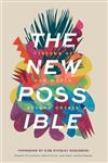 The New Possible: Visions of Our World beyond Crisis