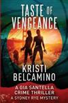 Taste of Vengeance: A Gia Santella Thriller and Sydney Rye Mystery