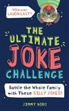 The Ultimate Joke Challenge: Battle the Whole Family with These Silly Jokes!