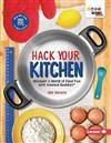 Hack Your Kitchen: Discover a World of Food Fun with Science Buddies (R)