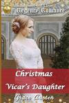 Christmas and the Vicar's Daughter: Sweet & Clean Regency Romance
