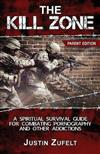 The Kill Zone: A Spiritual Survival Guide for Combating Pornography and Other Addictions Parent Edition