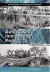 Australia's Immigration Policy 1788-2009