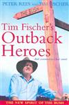 Tim Fischer's Outback Heroes: ...And Communities That Count