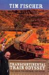 Transcontinental Train Odyssey: The Ghan, the Khyber, the Globe