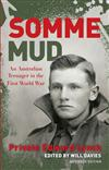 Somme Mud: An Australian Teenager in the First World War