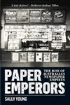 Paper Emperors: The rise of Australia's newspaper empires