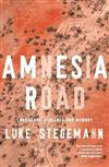 Amnesia Road: Landscape, Violence and Memory
