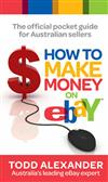 How to Make Money on eBay: The Official Pocket Guide for Australian Sellers