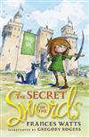 The Secret of the Swords: Sword Girl Book 1