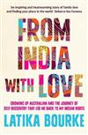 From India With Love: Growing Up Australian and the Journey of Self-Discovery that Led Me Back to My Indian Roots