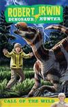 Robert Irwin Dinosaur Hunter 5: Call of the Wild