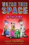 Watch This Space 2: Into the Pink