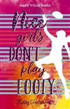 Nice Girls Don't Play Footy