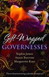 Gift-Wrapped Governesses/Christmas At Blackhaven Castle/Governess To Christmas Bride/Duchess By Christmas