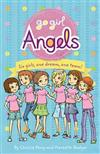Go Girl Angels: Six Girls, One Dream, One Team!