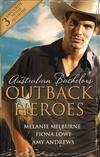 Australian Bachelors: Outback Heroes/Top-Notch Doc, Outback Bride/A Wedding In Warragurra/The Outback Doctor's Surprise Bride