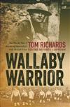 Wallaby Warrior: The World War 1 Diaries of Tom Richards, Australia's Only British Lion
