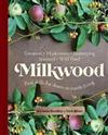 Milkwood: Real skills for down-to-earth living