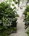 Loose Leaf: Plants Flowers Projects Inspiration