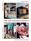 The Hot Chicken Project: Words + Recipes | Obsession + Salvation