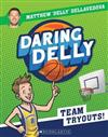 Daring Delly #1: Team Tryouts!