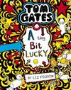 Tom Gates #7: A Tiny Bit Lucky (re-release)