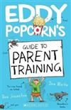Eddy Popcorn's Guide to Parent Training