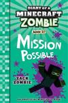 Diary of a Minecraft Zombie #25: Mission Possible