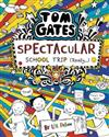 Tom Gates #17: Spectacular School Trip (Really)