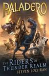 The Riders of Thunder Realm: Paladero Book 1