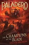 The Champions of the Blade: Paladero Book 4