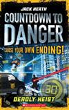Countdown to Danger #3: Deadly Heist