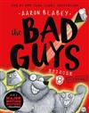 BAD GUYS EPISODE 8
