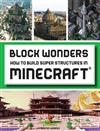 Block Wonders: Super Structures Created in Minecraft