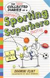The Collected Diaries of a Sporting Superhero: Five Stories in One!
