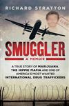 Smuggler: A True Story of Marijuana, the Hippie Mafia and One of America's Most Wanted International Drug Traffickers