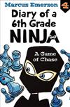 A Game of Chase: Diary of a 6th Grade Ninja 4