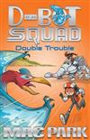Double Trouble: D-Bot Squad 3