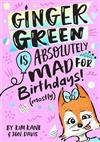 Ginger Green is Absolutely MAD for Birthdays! (Mostly)