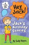 Jack's Birthday Stories: Three favourites from Hey Jack!