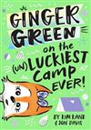 Ginger Green on the (UN)LUCKIEST Camp Ever!